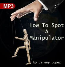 How To Spot A Manipulator (MP3 Teaching Download) by Jeremy Lopez