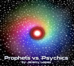 Prophets vs Psychics- Legally vs Illegally (MP3 teaching download) by Jeremy Lopez