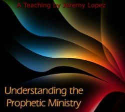 Understanding The Prophetic Ministry (teaching CD) by Jeremy Lopez